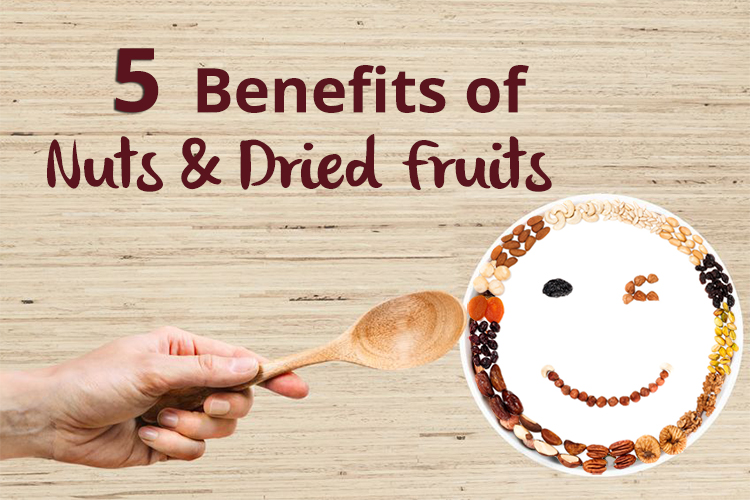 Five Benefits of Eating Nuts and Dried Fruits